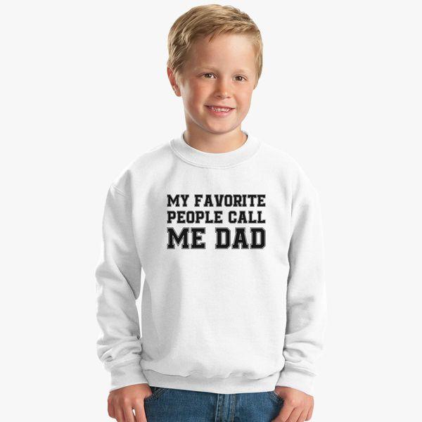 631dcbc9 My Favorite People Call Me Dad Kids Sweatshirt | Hoodiego.com