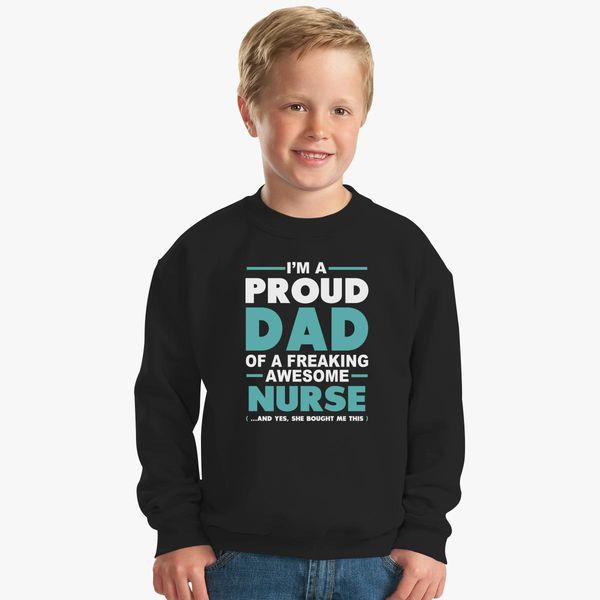 4fb0f8d8 I'm a proud dad of freaking awesome nurse Kids Sweatshirt | Hoodiego.com